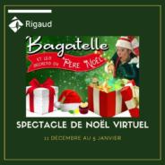 Spectacle de Noël virtuel : Bagatelle et les secrets du Père-Noël | Inscription à partir du 1er décembre 2020