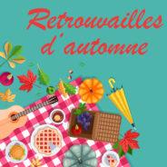 CE SAMEDI 18 SEPTEMBRE – Participez à notre nouvel événement : les Retrouvailles d'automne!